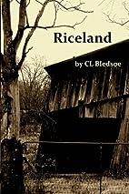 Riceland by C.L. Bledsoe