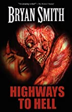 Highways to Hell by Bryan Smith