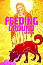 Feeding Ground by Swifty Lang