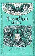 Cursed Pirate Girl by Jeremy A. Bastian