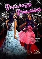 Paparazzi Princesses by Bria Williams