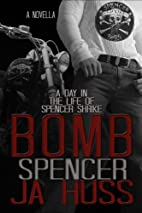 Bomb: A Day in the Life of Spencer Shrike by…