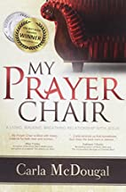 My Prayer Chair - a living, walking,…