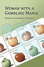 Woman With A Gambling Mania by Catherine…