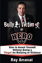 Bully, Victim, or Hero? How to Assert…