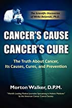 Cancer's Cause, Cancer's Cure: The Truth…