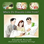 Where Do Deacons Come From? by Elizabeth…