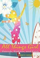 All Things Girl: Friends, Fashion and Faith…