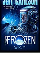 The Frozen Sky: The Novel by Jeff Carlson