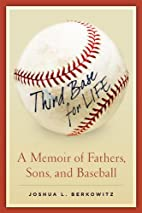 Third Base For Life: A Memoir of Fathers,…