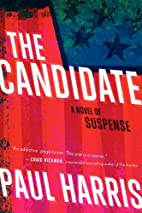 The Candidate: A Novel by Paul Harris