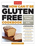 The How Can It Be Gluten Free Cookbook by…