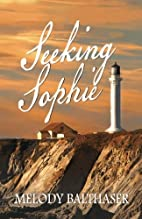 Seeking Sophie by Melody Balthaser