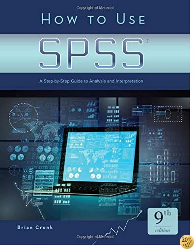 THow to Use SPSS®: A Step-By-Step Guide to Analysis and Interpretation