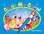 Color My Coral by Heidi Joulios