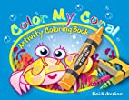 Color My Coral Activity Coloring Book by…