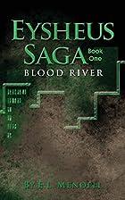 Eysheus Saga, Book One, Blood River (Volume…