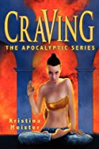 Craving: The Apocalyptic Series by Kristina…