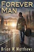 Forever Man by Brian W. Matthews