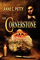 The Cornerstone by Anne C. Petty