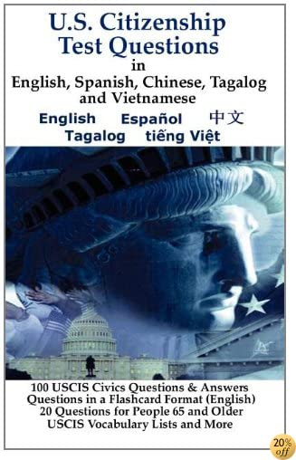 U.S. Citizenship Test Questions (Multilingual) in English, Spanish, Chinese, Tagalog and Vietnamese (Multilingual Edition)