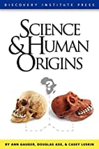 Science and Human Origins by Ann Gauger