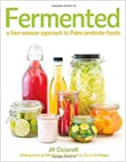 Fermented: A Four Season Approach to Paleo…