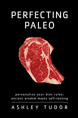 perfecting-paleo-personalize-your-diet-rules-ancient-wisdom-meets-self-testing