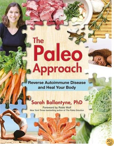 TThe Paleo Approach: Reverse Autoimmune Disease and Heal Your Body