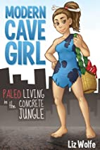 Modern Cave Girl: Paleo Living in The…