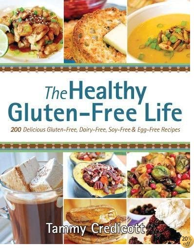 TThe Healthy Gluten-Free Life: 200 Delicious Gluten-Free, Dairy-Free, Soy-Free and Egg-Free Recipes!