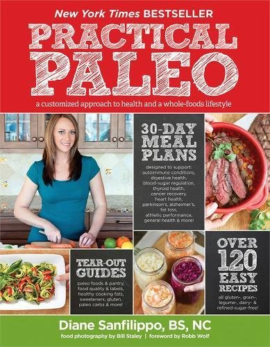 practical-paleo-a-customized-approach-to-health-and-a-whole-foods-lifestyle
