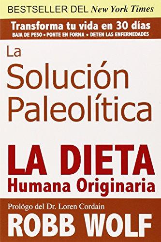 la-solucion-paleolitica-la-dieta-humana-originaria