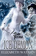 Ice Demon: A Dark Victorian Penny Dread (The…