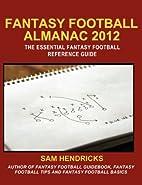Fantasy Football Almanac 2012: The Essential…