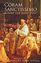 Coram Sanctissimo: Before the Most Holy by…