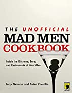 The Unofficial Mad Men Cookbook: Inside the…