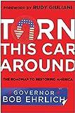 Ehrlich, Robert: Turn This Car Around: The Roadmap to Restoring America
