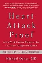 Heart Attack Proof: A Six-Week Cardiac…