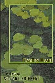 Floating Heart by Stuart Friebert