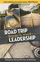 Road Trip Leadership: Mileposts Along My Way…