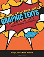 Using Content-Area Graphic Texts for…