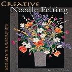 Creative Needle Felting: Wool Art with a…