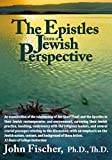 Fischer, John: The Epistles from a Jewish Perspective