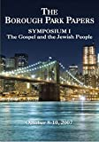 Stuart Dauermann: The Borough Park Papers Symposium I: The Gospel and the Jewish People