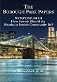 Jeffrey A. Adler: The Borough Park Papers Symposium III: How Jewish Should the Messianic Jewish Community Be?