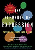 Plotnik, Arthur: The Elements of Expression: Putting Thoughts into Words, Revised and Expanded