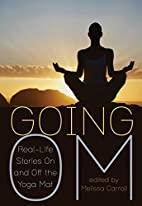 Going Om: Real-Life Stories on and off the…