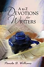A to Z Devotions for Writers by Pamela D.…