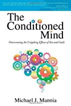 The Conditioned Mind: Overcoming the…